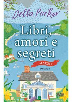 Libri, amori e segreti. Marzo