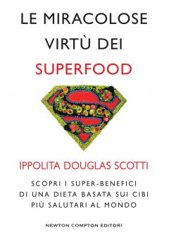 Le miracolose virtù dei superfood