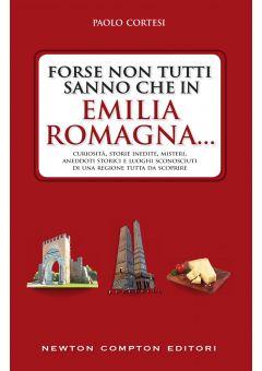 Forse non tutti sanno che in Emilia Romagna…