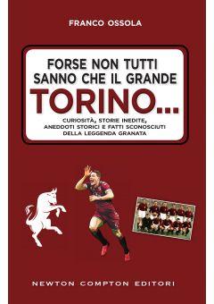 Forse non tutti sanno che il grande Torino…