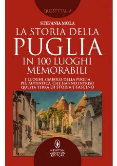 La storia della Puglia in 100 luoghi memorabili