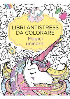 Libri antistress da colorare. Magici unicorni