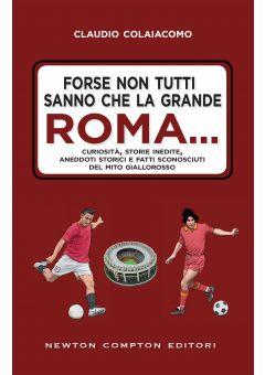 Forse non tutti sanno che la grande Roma…