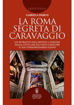 La Roma segreta di Caravaggio