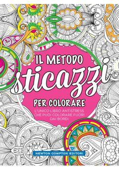 Libri antistress da colorare. Il metodo sticazzi! per colorare