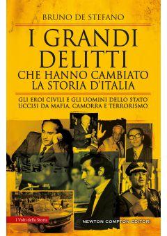 I grandi delitti che hanno cambiato la storia d'Italia