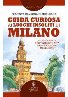 Guida curiosa ai luoghi insoliti di Milano