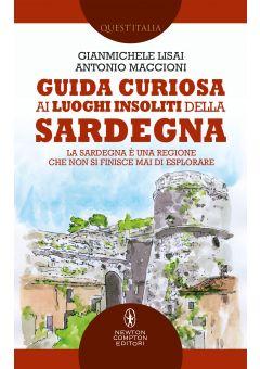 Guida curiosa ai luoghi insoliti della Sardegna