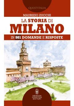 La storia di Milano in 501 domande e risposte