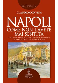 Napoli come non l'avete mai sentita