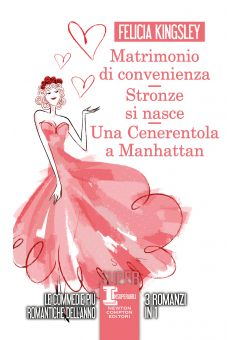Matrimonio di convenienza - Stronze si nasce - Una Cenerentola a Manhattan