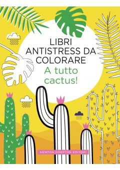 Libri antistress da colorare. A tutto cactus