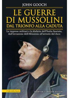 Le guerre di Mussolini dal trionfo alla caduta