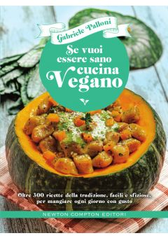 Se vuoi essere sano cucina vegano