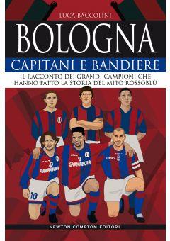 Bologna. Capitani e bandiere