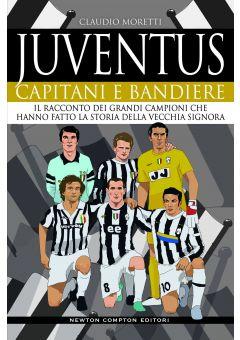 Juventus. Capitani e bandiere