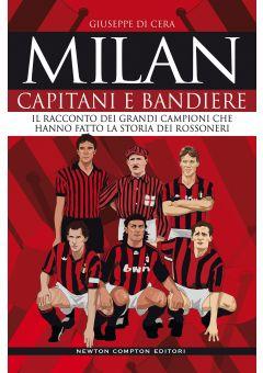 Milan. Capitani e bandiere