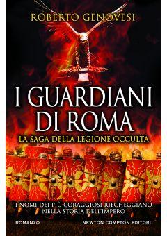 I Guardiani di Roma. La saga della Legione occulta