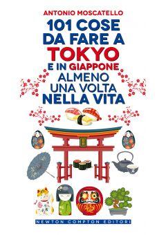101 cose da fare a Tokyo e in Giappone almeno una volta nella vita