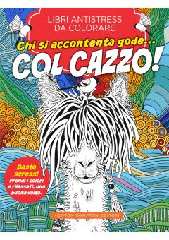 Libri antistress da colorare. Chi si accontenta gode… col cazzo!