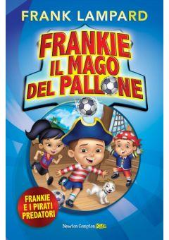 Frankie il mago del pallone. Frankie e i pirati predatori