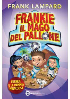 Frankie il mago del pallone. Frankie e la mummia minacciosa