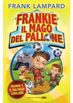 Frankie il mago del pallone. Frankie e il malvagio cavaliere
