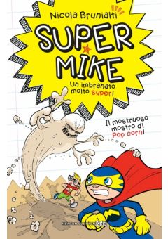 Super Mike 2 Il mostruoso mostro di pop corn!