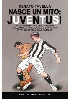 Nasce un mito: Juventus!