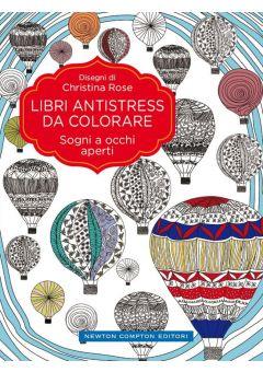 Libri antistress da colorare. Sogni a occhi aperti