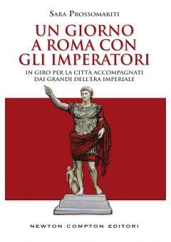 Un giorno a Roma con gli imperatori