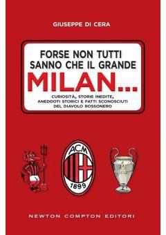 Forse non tutti sanno che il grande Milan...