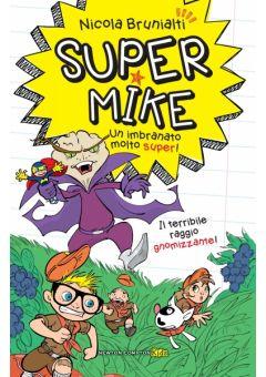 Super Mike 3 Il terribile raggio gnomizzante!